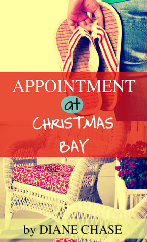Appointment at Christmas Bay  by  Diane Chase