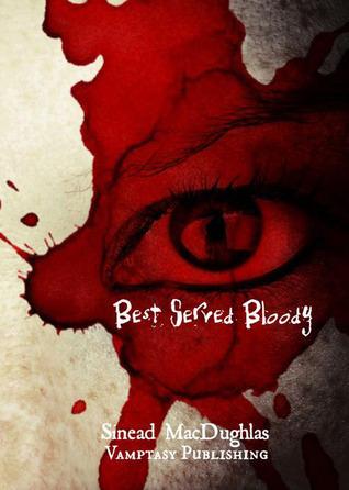 Best Served Bloody  by  Sinead MacDughlas