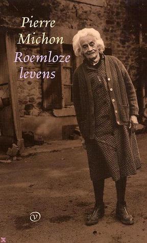 Roemloze Levens  by  Pierre Michon