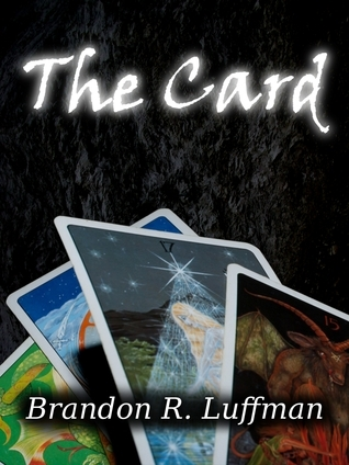 The Card  by  Brandon R. Luffman