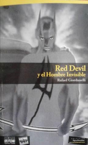 Red Devil y el Hombre Invisible Rafael Giordanelli