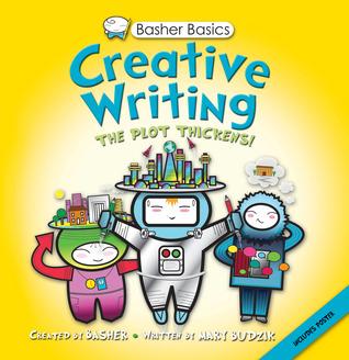 Basher Basics: Creative Writing  by  Simon Basher