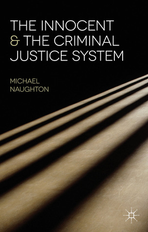 Criminal Cases Review Commission: Hope for the Innocent?  by  Michael Naughton