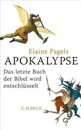 Apokalypse. Das letzte Buch der Bibel wird entschlüsselt Elaine H. Pagels