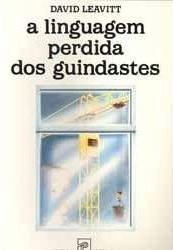 A Linguagem Perdida dos Guindastes  by  David Leavitt