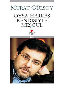 Oysa Herkes Kendisiyle Meşgul  by  Murat Gülsoy
