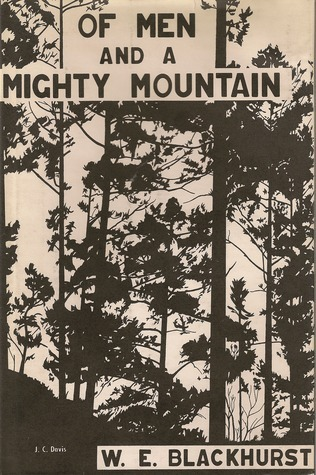 Of Men and a Mighty Mountain  by  W.E. Blackhurst