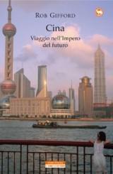 Cina: Viaggio nellImpero del futuro  by  Rob Gifford
