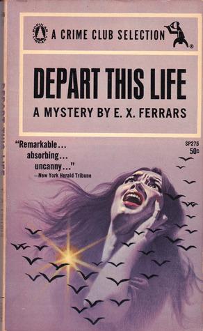 Depart This Life E.X. Ferrars