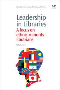 Leadership in Libraries: a Focus on Minority Librarians Maha Kumaran