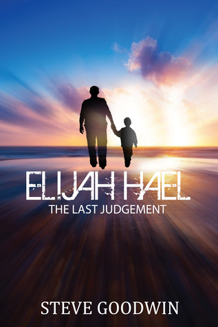 Elijah Hael and The Last Judgement Steve  Goodwin