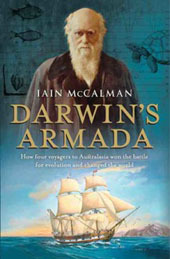 Darwins Armada: How Four Voyagers To Australasia Won The Battle For Evolution And Changed The World Iain McCalman