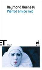 Pierrot amico mio  by  Raymond Queneau
