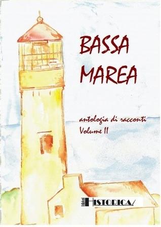 Bassa Marea vol. II  by  Anna Giraldo