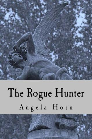 The Rogue Hunter  by  Angela Horn