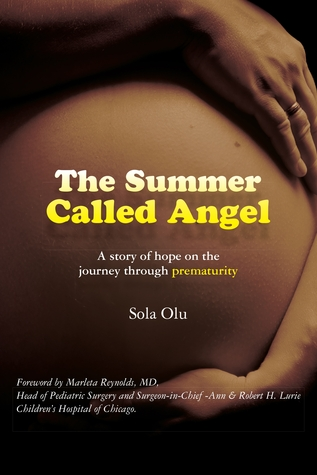 The Summer Called Angel: A story of hope on the journey through prematurity [Kindle Edition] Sola Olu