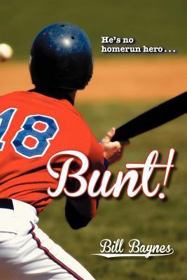 Bunt! Bill Baynes