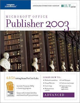 Publisher 2003: Advanced, 2nd Edition + CBT, Instructors Edition  by  Axzo Press