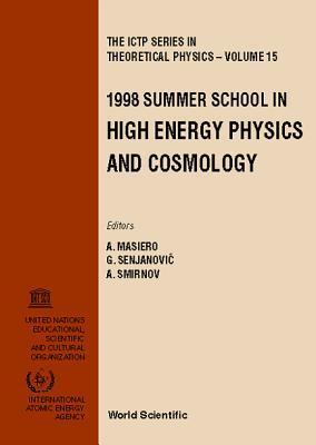 1998 Summer School in High Energy Physics and Cosmology: Ictp, Trieste, Italy, 29 June-17 July 1998 (I C T P Series in Theoretical Physics) Summer School in High Energy Physics and Cosmology