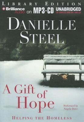 A Gift of Hope: Helping the Homeless  by  Danielle Steel