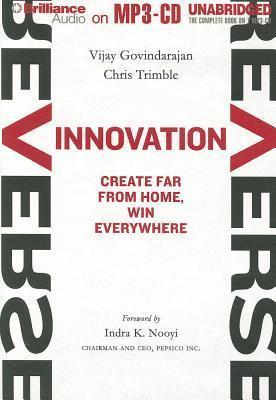 Reverse Innovation: Create Far From Home, Win Everywhere Vijay Govindarajan