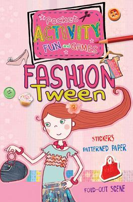 Fashion Tween Pocket Activity Fun and Games: Includes Games, Cutouts, Foldout Scenes, Textures, Stickers, and Stencils  by  Andrea Pinnington