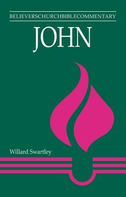 John  by  Willard M. Swartley