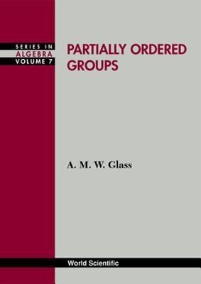 Pratially Ordered Groups  by  A.M.W. Glass