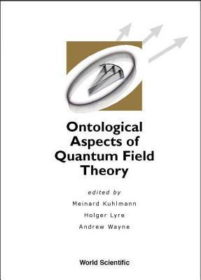 Ontological Aspects of Quantum Field the  by  Meinard Kuhlmann