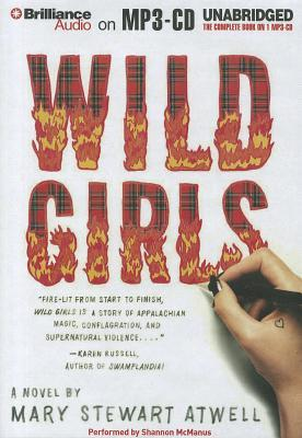 Wild Girls: A Novel Mary Stewart Atwell