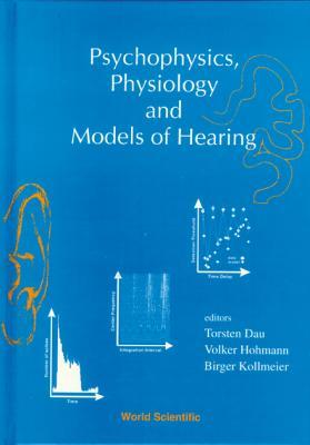 Psychophysics, Physiology And Models Of Hearing  by  Torsten Dau