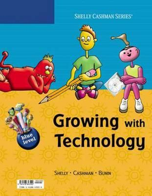 Growing with Technology: Blue Level  by  Gary B. Shelly