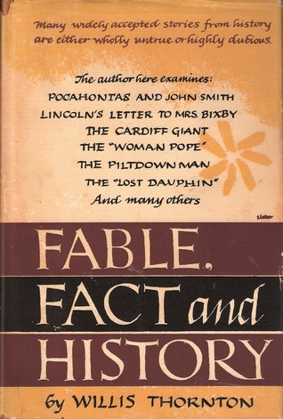 Fable, Fact and History  by  Willis Thornton