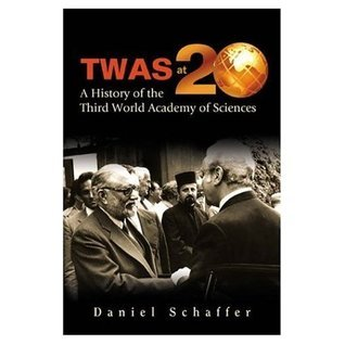 Twas at 20: A History of the Third World Academy of Sciences Daniel  Schaffer