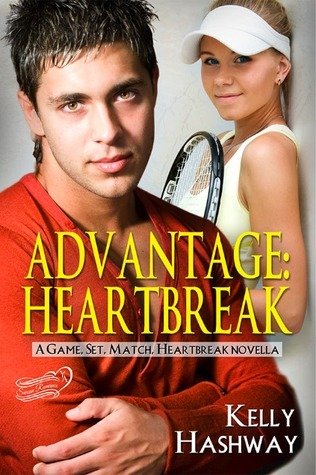 Advantage: Heartbreak (Game. Set. Match. Heartbreak, #2)  by  Kelly Hashway