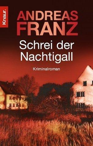 Schrei der Nachtigall Andreas Franz