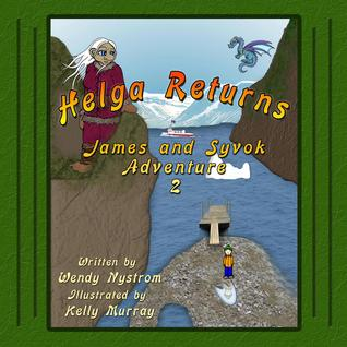 Helga Returns (A James & Syvok Adventure Book 2) Wendy Nystrom