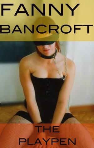 The Playpen Fanny Bancroft