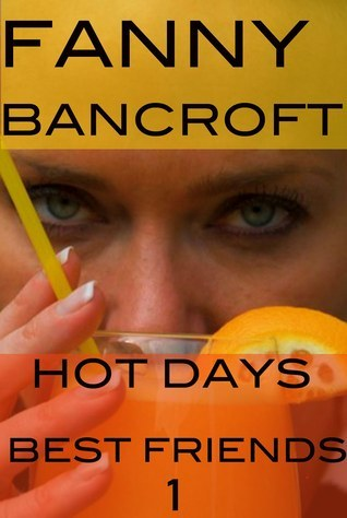 Hot Days (Best Friends 1) Fanny Bancroft