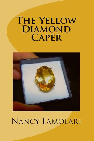 The Yellow Diamond Caper Nancy Famolari