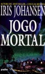 Jogo Mortal (Eve Duncan, #2) Iris Johansen