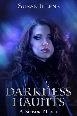 Darkness Haunts (The Sensor, #1) Susan Illene