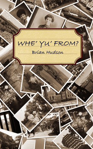 Whe Yu From?  by  Brian J. Hudson