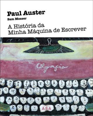 A História da Minha Máquina de Escrever Paul Auster