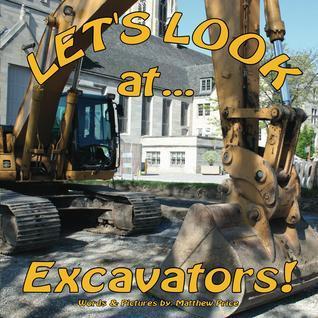 Lets Look at Excavators! Matthew   Price