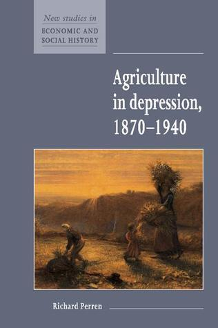 Agriculture in Depression 1870 1940  by  Richard Perren