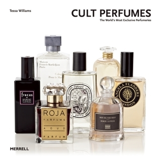 Cult Perfumes: The Worlds Most Exclusive Perfumeries  by  Tessa Williams