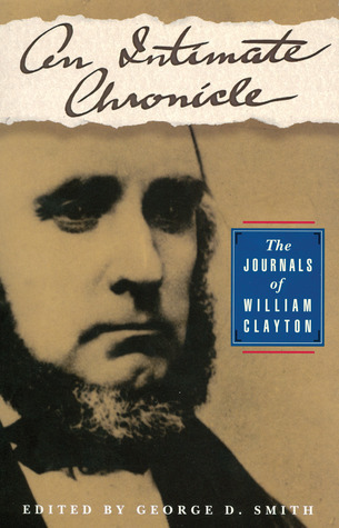 An Intimate Chronicle: The Journals of William Clayton William Clayton