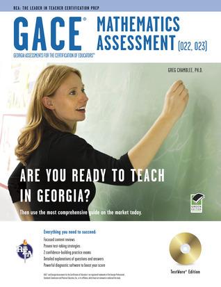 Georgia GACE High School Math Assessment (022, 023) w/ CD-ROM  by  Greg Chamblee