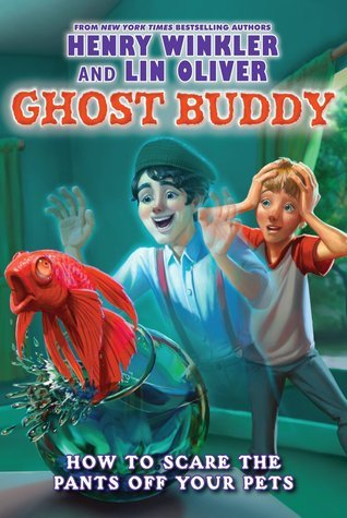 How to Scare the Pants Off Your Pets (Ghost Buddy #3) Henry Winkler